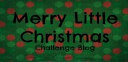Merry Little Christmas Challenge Blog